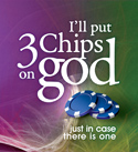 3 Chips on God